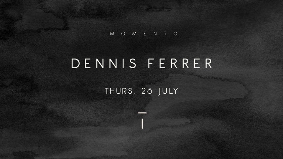 Dennis Ferrer @ Momento Marbella