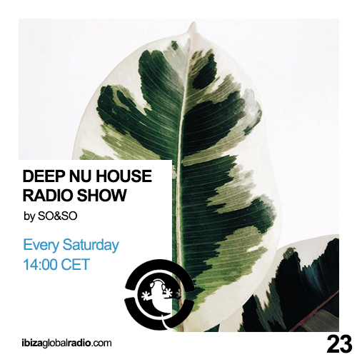 Deep Nu House Radio Show - Ibiza Global Radio Episode #023