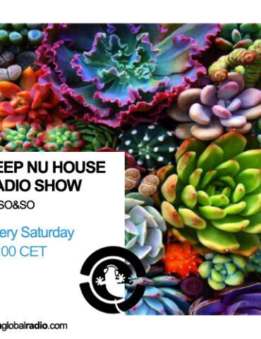 Deep Nu House by SO&SO Radio Show Ibiza Global Radio